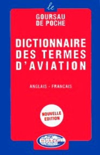 Henri Goursau - Dictionnaire des termes d'aviation anglais-français - Volume 1.