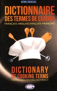 Henri Goursau - Dictionnaire des termes de cuisine français-anglais et anglais-français.