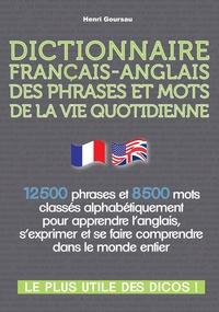 Henri Goursau - Dictionnaire français-anglais des phrases et mots de la vie quotidienne.
