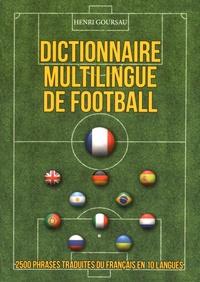 Henri Goursau - Dictionnaire multilingue de football.