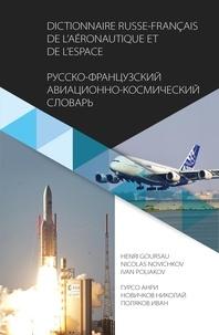 Henri Goursau - Dictionnaire russe-francais de l'aéronautique et de l'espace.