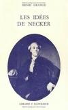 Henri Grange - Les idées de Necker.