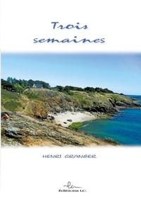 Henri Granger - Trois semaines.