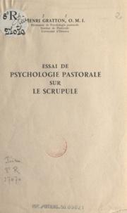 Henri Gratton - Essai de psychologie pastorale sur le scrupule.