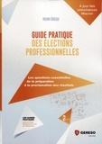 Henri Grego - Guide pratique des élections professionnelles.