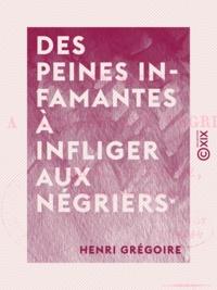 Henri Grégoire - Des peines infamantes à infliger aux négriers.