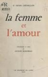 Henri Gremillon et Jacques Marcireau - La femme et l'amour.