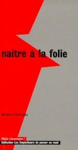 Henri Grivois - Naître à la folie.