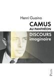 Henri Guaino - Camus au Panthéon - Discours imaginaire.