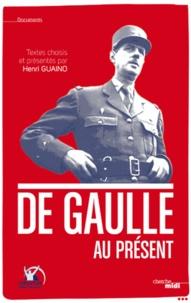 Henri Guaino - De Gaulle au présent.