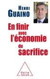Henri Guaino - En finir avec l'économie du sacrifice.