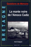 Henri Guéguen - Bretagne - La marée noire de l'Amoco Cadiz.