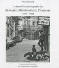 Henri Guérard et Gabrielle Althen - Le regard d'un photographe sur Belleville, Ménilmontant, Charonne - (1944-1999).