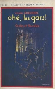 Henri Guesdon - Ohé, les gars ! - Contes et nouvelles.