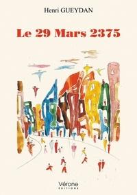 Henri Gueydan - Le 29 mars 2375.