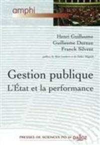 Henri Guillaume et Guillaume Dureau - Gestion publique - L'Etat et la performance.