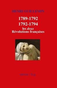 Henri Guillemin et Patrick Rödel - 1789-1792/1792-1794 : Les deux Révolutions françaises - Histoire de France.