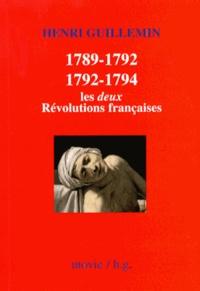 Henri Guillemin - 1789-1792 / 1792-1794, les deux Révolutions françaises.