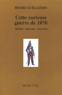 Satt2018.fr Cette curieuse guerre de 1870 - Thiers - Trochu - Bazaine Image