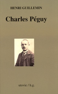 Henri Guillemin - Charles Péguy.