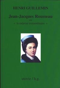 Jean-Jacques Rousseau ou la méprise extraordinaire.pdf