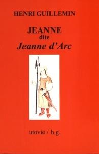Henri Guillemin - Jeanne dite Jeanne d'Arc.