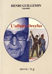L'affaire Dreyfus - Henri Guillemin |
