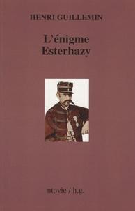 L'énigme Esterhazy - Henri Guillemin |