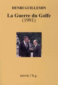 Henri Guillemin - La guerre du Golfe (1991).