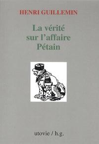 Henri Guillemin - La vérité sur l'affaire Pétain.