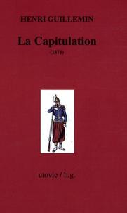 Henri Guillemin - Les origines de La Commune - Tome3, La Capitulation (1871).