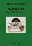 Henri Guillemin - Napoléon légende et vérité.