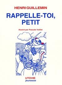 Henri Guillemin - Rappelle-toi, petit.