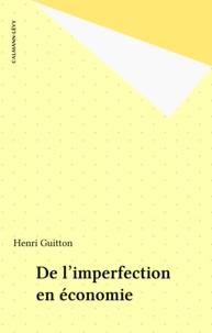 Henri Guitton - De l'imperfection en économie.