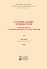Henri Haag - Le comte Charles de Broqueville - Ministre d'Etat, et les luttes pour le pouvoir (1910-1940). Tome 1 et 2.