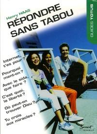Henri Haas - Répondre sans tabou.