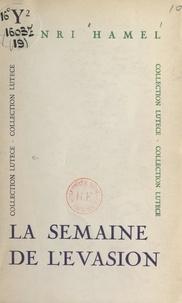 Henri Hamel - La semaine de l'évasion - Recueil de nouvelles.