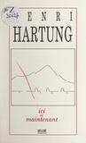 Henri Hartung et Sylvie Hartung - Ici et maintenant.