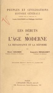 Henri Hauser et Augustin Renaudet - Les débuts de l'âge moderne : la Renaissance et la Réforme.