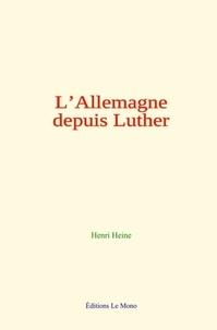 Henri Heine - L'Allemagne depuis Luther.