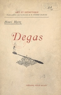 Henri Hertz et Maurice Denis - Degas.