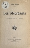 Henri Hertz - Les mécréants - Mystère civil en 4 Actes.
