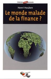 Henri Houben - Le monde malade de la finance ?.