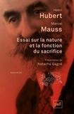 Henri Hubert et Marcel Mauss - Essai sur la nature et la fonction du sacrifice.