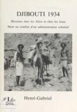 Henri Huchon - Djibouti 1934 : missions chez les Afars et chez les Issas - Mort au combat d'un administrateur colonial.
