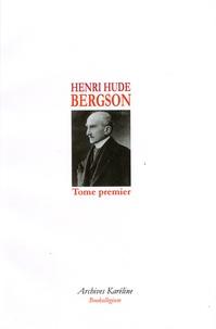 Henri Hude - Bergson - Tome 1.