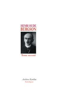 Henri Hude - Bergson - Tome 2.
