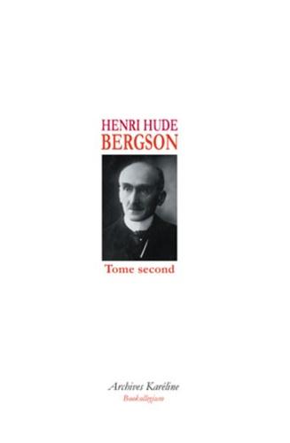 Bergson. Tome 2