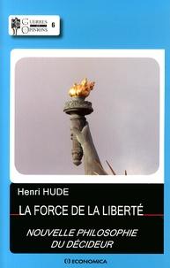 Henri Hude - La force de la liberté.