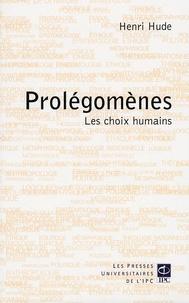 Henri Hude - Prolégomènes - Les choix humains.